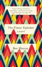 The Flame Alphabet ebook by Ben Marcus