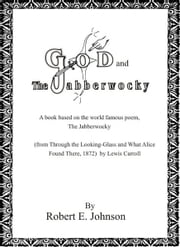 God and The Jabberwocky ebook by Robert E. Johnson