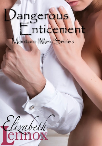 Dangerous Enticement ebook by Elizabeth Lennox