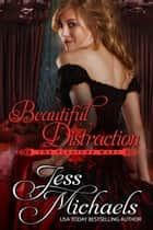 Beautiful Distraction ebook by Jess Michaels