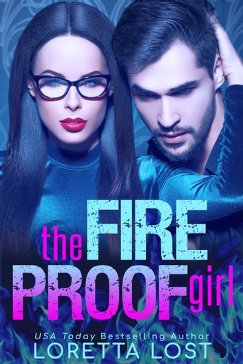 The Fireproof Girl ebook by Loretta Lost