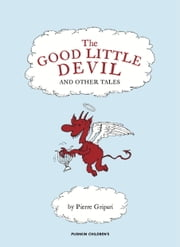 The Good Little Devil and Other Tales ebook by Pierre Gripari,Sophie Lewis,Fernando Puig Rosado
