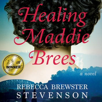Healing Maddie Brees audiobook by Rebecca Brewster Stevenson