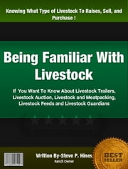 Being Familiar With Livestock ebook by Steve P. Hines