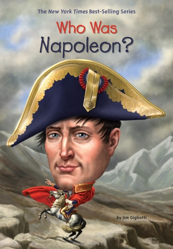 Who Was Napoleon? ebook by Jim Gigliotti,Who HQ