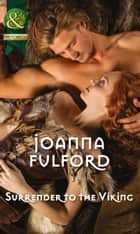 Surrender To The Viking ebook by Joanna Fulford