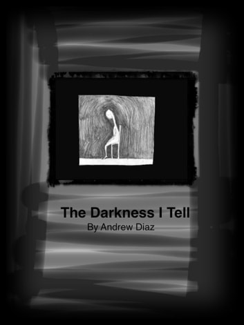 The Darkness I Tell ebook by andrew diaz