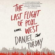 The Last Flight of Poxl West - A Novel audiobook by Daniel Torday