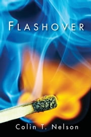 Flashover ebook by Colin T Nelson