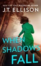 When Shadows Fall ebook by