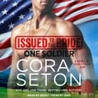 Issued to the Bride One Soldier audiobook by Cora Seton