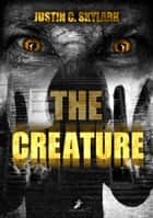 The Creature ebook by Justin C. Skylark