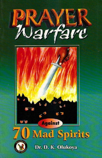 Prayer warfare against 70 mad spirits ebook by dr d k olukoya prayer warfare against 70 mad spirits ebook by dr d k olukoya fandeluxe Image collections
