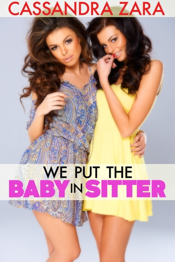 We Put the Baby In Sitter 1 ebook by Cassandra Zara