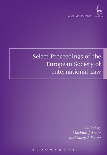 Select Proceedings of the European Society of International Law, Volume 4, 2012 ebook by