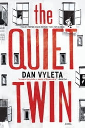 The Quiet Twin - A Novel ebook by Dan Vyleta