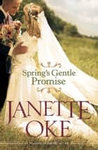 Spring's Gentle Promise (Seasons of the Heart Book #4) ebook by