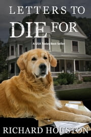 Letters To Die For ebook by Richard Houston