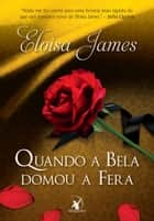 Quando a Bela domou a Fera ebook by Eloisa James