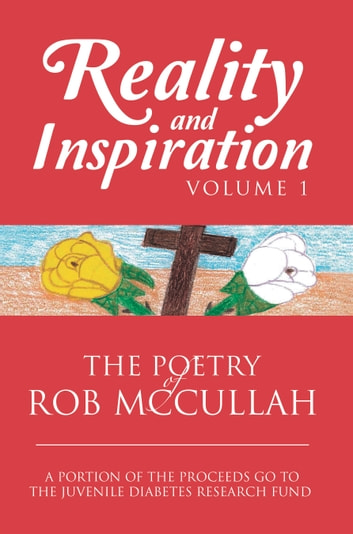 Reality and Inspiration Volume 1 - The Poetry of Rob Mccullah ebook by Rob McCullah