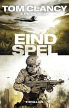 Eindspel ebook by Tom Clancy, Peter Telep, Jan Smit