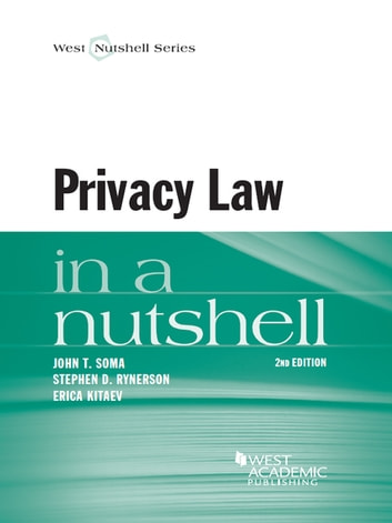 Privacy Law in a Nutshell, 2d ebook by John Soma,Stephen Rynerson,Erica Kitaev