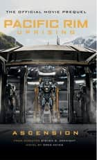 Pacific Rim Uprising: Ascension ebook by Greg Keyes