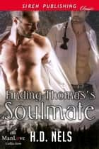 Finding Thomas's Soulmate ebook by H.D. Nels