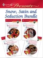 Snow, Satin and Seduction Bundle - An Anthology ebook by Helen Brooks, Jennie Lucas, Kate Hewitt,...