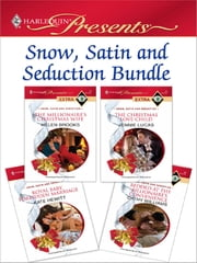 Snow, Satin and Seduction Bundle - The Millionaire's Christmas Wife\The Christmas Love-Child\Royal Baby, Forbidden Marriage\Bedded at the Billionaire's Convenience ebook by Helen Brooks,Jennie Lucas,Kate Hewitt,Cathy Williams