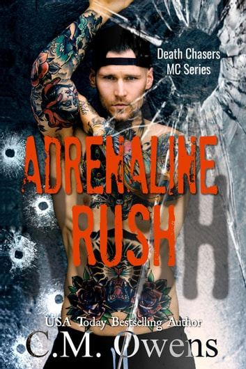 Adrenaline Rush - Death Chasers MC Series, #4 ebook by C.M. Owens
