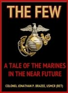 The Few - The Return of the Marines, #1 ebook by Jonathan P. Brazee