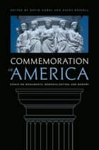 Commemoration in America ebook by David Gobel,Daves Rossell