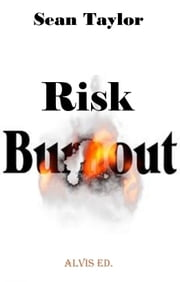 Risk Burnout ebook by Sean Taylor