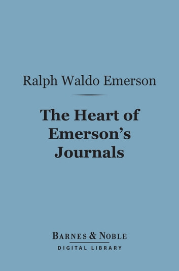 The Heart of Emerson's Journals (Barnes & Noble Digital Library) ebook by Ralph Waldo Emerson