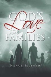 God's Love for Families - Nancy Moloto ebook by Nancy Moloto