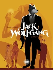 Jack Wolfgang 1. Enter the Wolf - Enter the Wolf ebook by Stephen Desberg, Henri Reculé