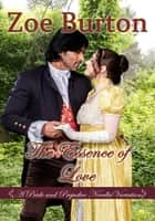 The Essence of Love - A Pride & Prejudice Novella Variation ebook by
