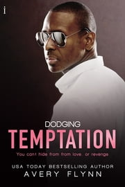 Dodging Temptation ebook by Avery Flynn