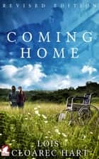 Coming Home ebook by Lois Cloarec Hart
