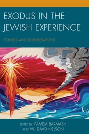 Exodus in the Jewish Experience - Echoes and Reverberations ebook by Pamela Barmash, Kalman P. Bland, Abigail E. Gillman,...