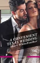 A Convenient Texas Wedding ebook by Sheri Whitefeather