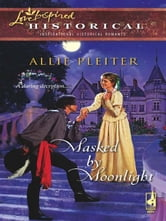 Masked by Moonlight ebook by Allie Pleiter