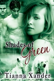 Shades of Green ebook by Tianna Xander