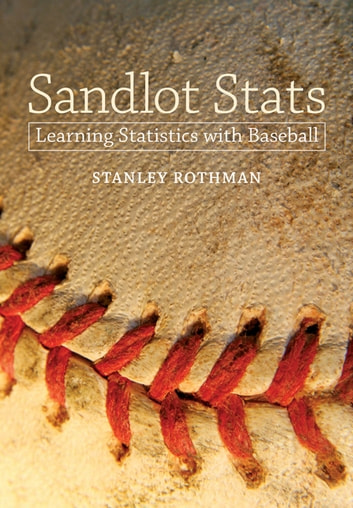 Sandlot Stats - Learning Statistics with Baseball ebook by Stanley Rothman