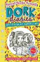 Dork Diaries: Spectacular Superstar ebook by Rachel Renee Russell