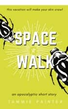 Space Walk - An Apocalyptic Short Story ebook by