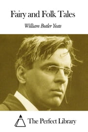 Fairy and Folk Tales ebook by William Butler Yeats