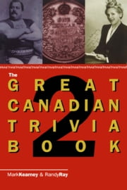 The Great Canadian Trivia Book 2 ebook by Randy Ray,Mark Kearney