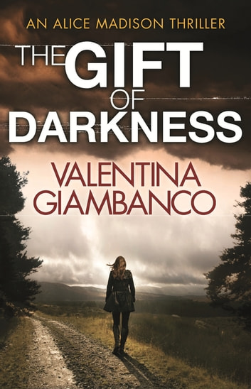 The Gift of Darkness - The stunning thriller with a twist to take your breath away! ebook by Valentina Giambanco